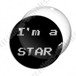 Image digitale - I'm a star 02